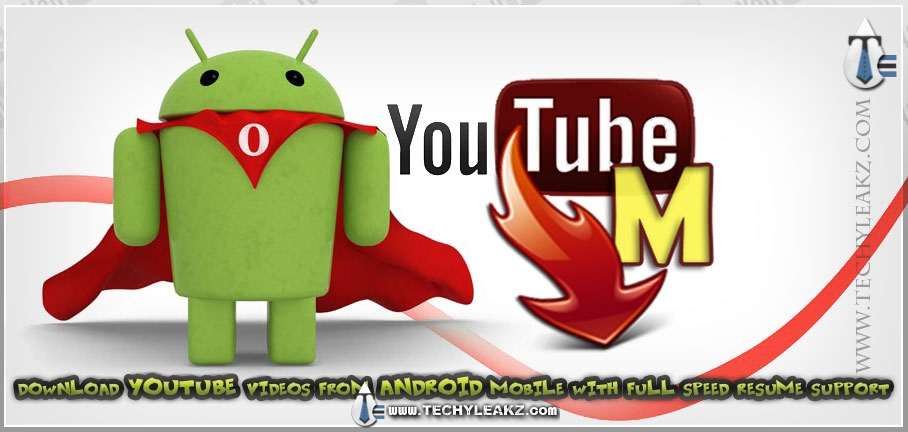 Download YouTube Videos from Android Mobile with Resume Full Speed