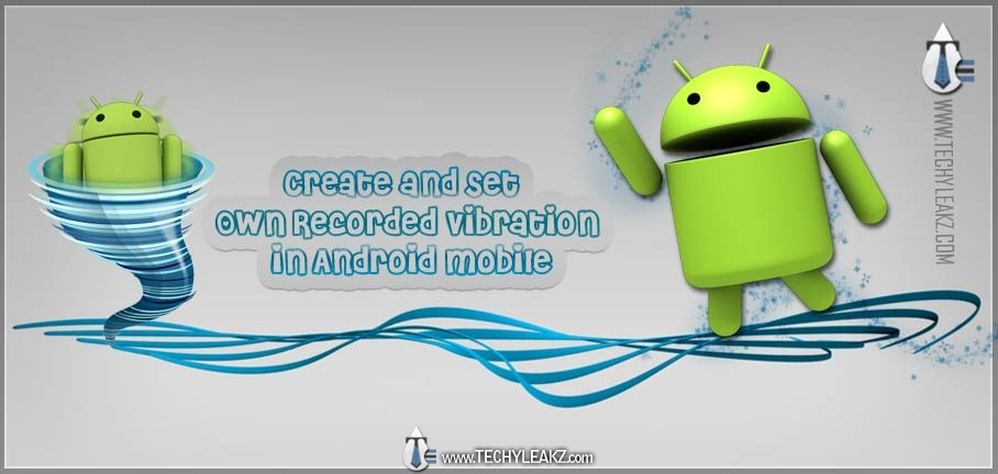Create and Set Own Recorded Vibration in Android Mobile