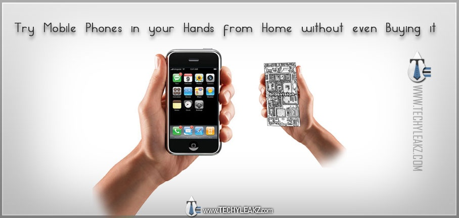 Try Mobile Phones in your Hands from Home without even Buying It